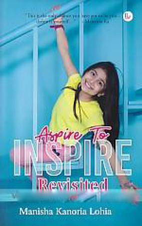 Aspire to inspire revisited