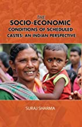 The Socio-Economic Conditions of Scheduled Castes: An Indian Perspective