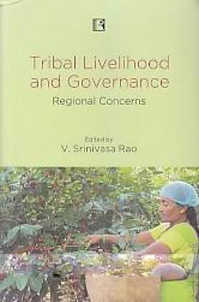 Tribal Livelihood and Governance: Regional Concern