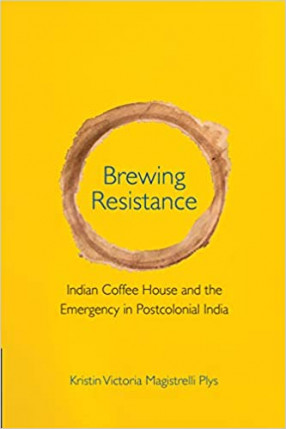 Brewing Resistance: Indian Coffee House and the Emergency in Postcolonial India