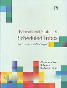 Educational Status of Scheduled Tribes: Attainment and Challenges