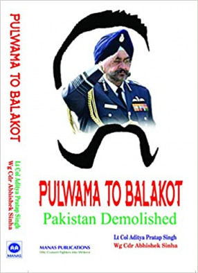 Pulwama to Balakot: Pakistan Demolished