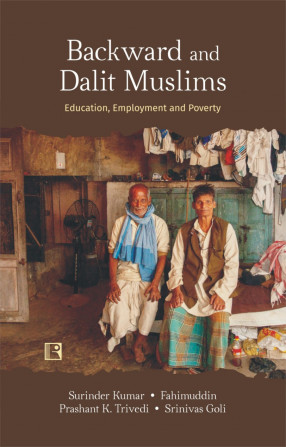 Backward and Dalit Muslims: Education, Employment and Poverty