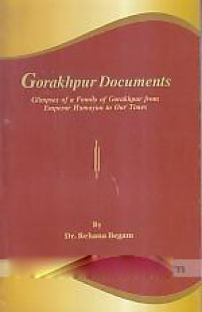 Gorakhpur Documents: Glimpses of a Family of Gorakhpur from Emperor Humayun to Our Times