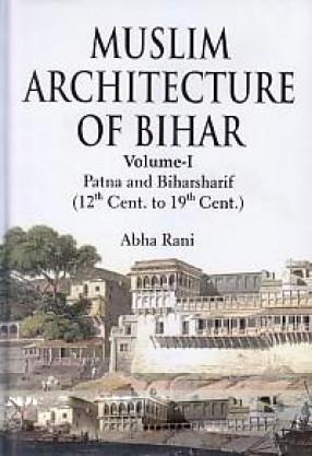 Muslim Architecture of Bihar