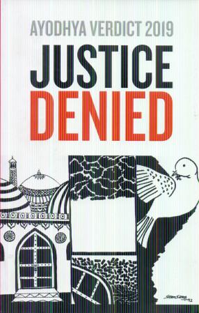 Ayodhya Verdict 2019: Justice Denied