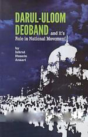Dar-Ul-Uloom Deoband and its Role in National Movement