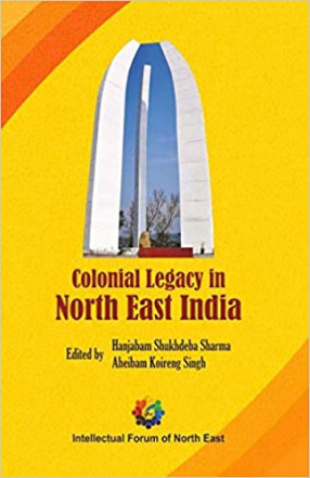 Colonial Legacy in North East India