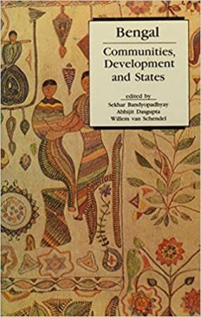 Bengal: Communities, Development and States