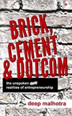 Brick, Cement & Dotcom: The Unspoken Dark Realities Of Entrepreneurship