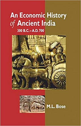 An Economic History of Ancient India: 300 B.C.-A.D. 700