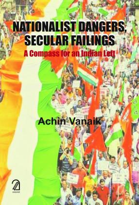 Nationalist Dangers, Secular Failings: A Compass for an Indian Left