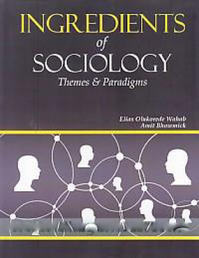 Ingredients of Sociology: Themes & Paradigms