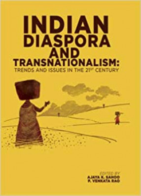 Indian Diaspora and Transnationalism: Trends and Issues in the 21st Century