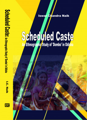 Scheduled Caste: An Ethnographic Study of 'Dombo' in Odisha