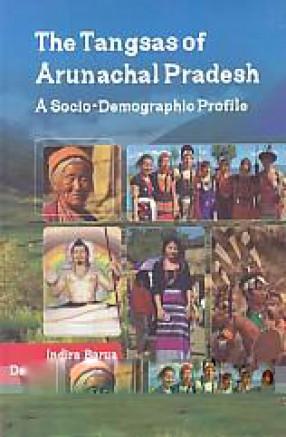 The Tangsas of Arunachal Pradesh: A Socio-Demographic Profile