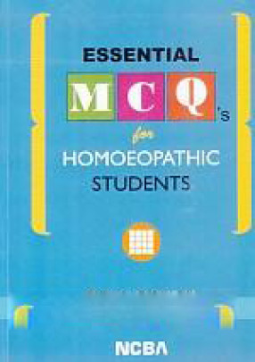 EsSential MCQ's for Homoeopathic Students: Comprising Materia Medica, Organon, Pharmacy, Repertory and Schuessler's Biochemistry