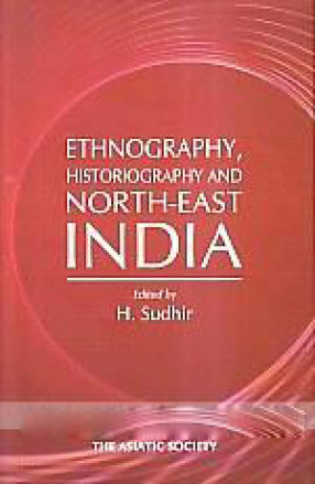 Ethnography, Historiography and North-East India