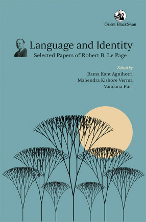 Language and Identity: Selected Papers of Robert B. Le Page