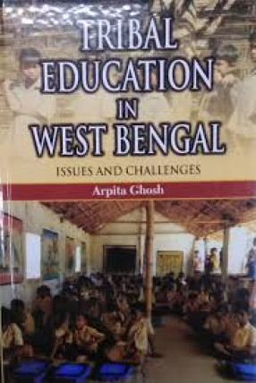 Tribal Education in West Bengal: Issues and Challenges