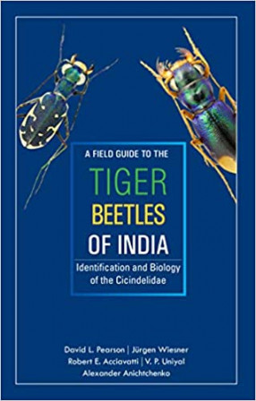 A Field Guide to the Tiger Beetles of India: Identification and Biology of the Cicindelidae