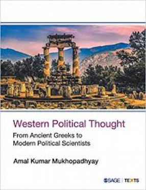Western Political thought: From Ancient Greeks to Modern Political Scientists