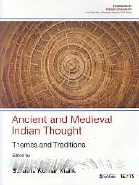 Ancient and Medieval Indian Thought: Themes and Traditions