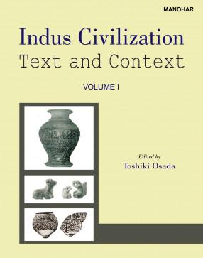 Indus Civilization: Text and Context,  Volume 1
