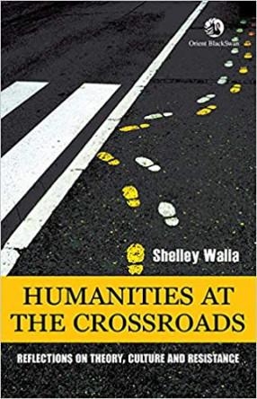 Humanities at the Crossroads: Reflections on Theory, Culture and Resistance