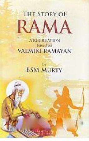 Valmiki Ramayan, or, The Story of Rama