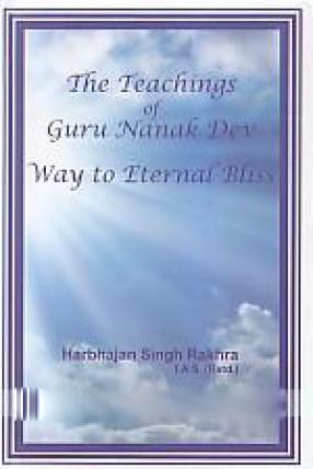 The Teachings of Guru Nanak Dev: Way to Eternal Bliss