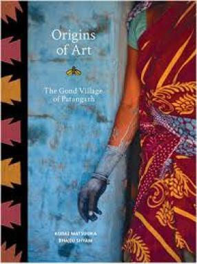 Origins of Art: the Gond Village of Patangarh