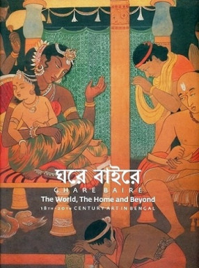 Ghare Baire: The World, The Home and Beyond: 18th-20th Century Art in Bengal