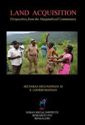 Land Acquisition: Perspectives From the Marginalized Communities