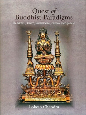 Quest of Buddhist Paradigms, in Nepal, Tibet, Mongolia, China and Japan