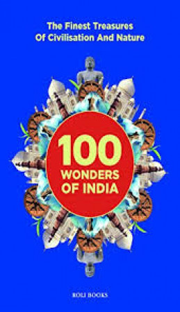 100 Wonders of India: the Finest Treasures of Civilisation and Nature