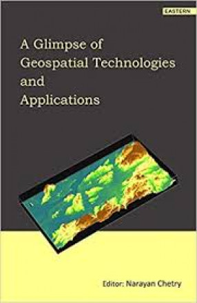 A Glimpse of Geospatial Technologies and Applications