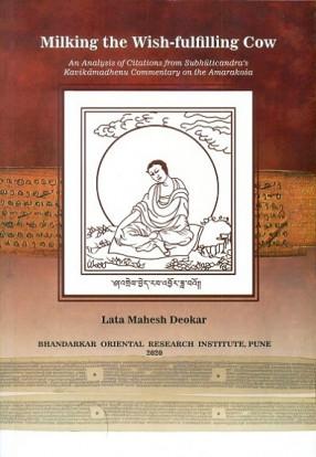 Milking the Wish-Fulfilling Cow: An Analysis of Citations of Subhuticandra's Kavikamdhenu Commentary on the Amarakosa