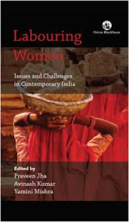 Labouring Women: Issues and Challenges in Contemporary India