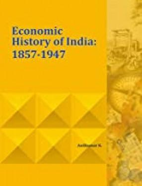 Economic History of India: 1857-1947