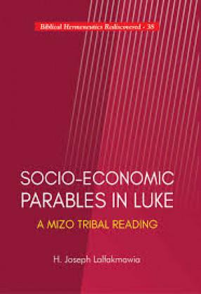 Socio-Economic Parables in Luke: A Mizo Tribal Reading