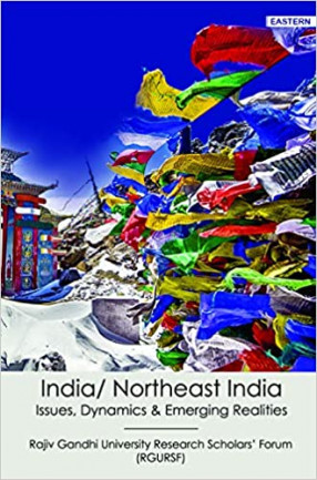 India/North East India: Issues, Dynamics and Emerging Realities