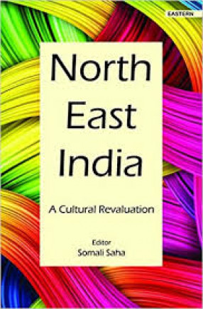 North East India : a cultural revaluation