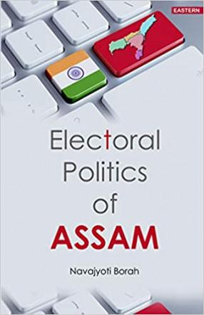 Electoral Politics of Assam