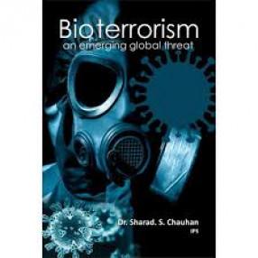 Bioterrorism: An Emerging Global Threat