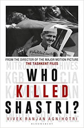 Who killed Shastri: the Tashkent File
