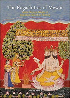 The Ragachitras of Mewar: Indian Musical Modes in Rajasthani Miniature Painting