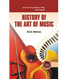 History of the Art of Music: From the Earliest Times Until the Present