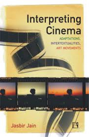 Interpreting Cinema: Adaptaions, Intertextualities, Art Movements