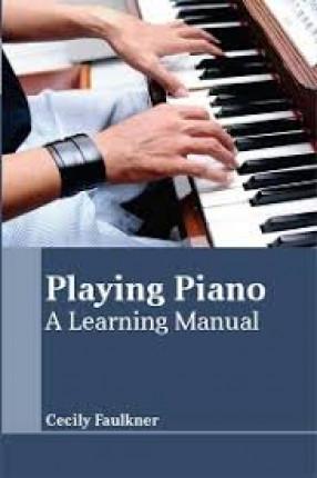 Playing Piano: A Learning Manua